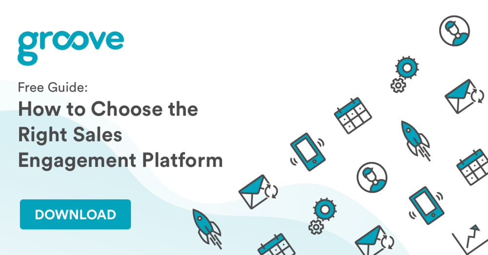 How to Choose the Right Sales Engagement Platform - Groove Blog