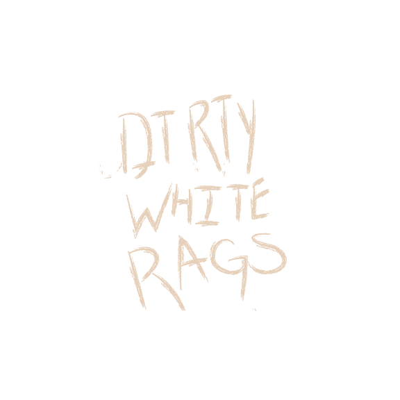 Dirty White Rags