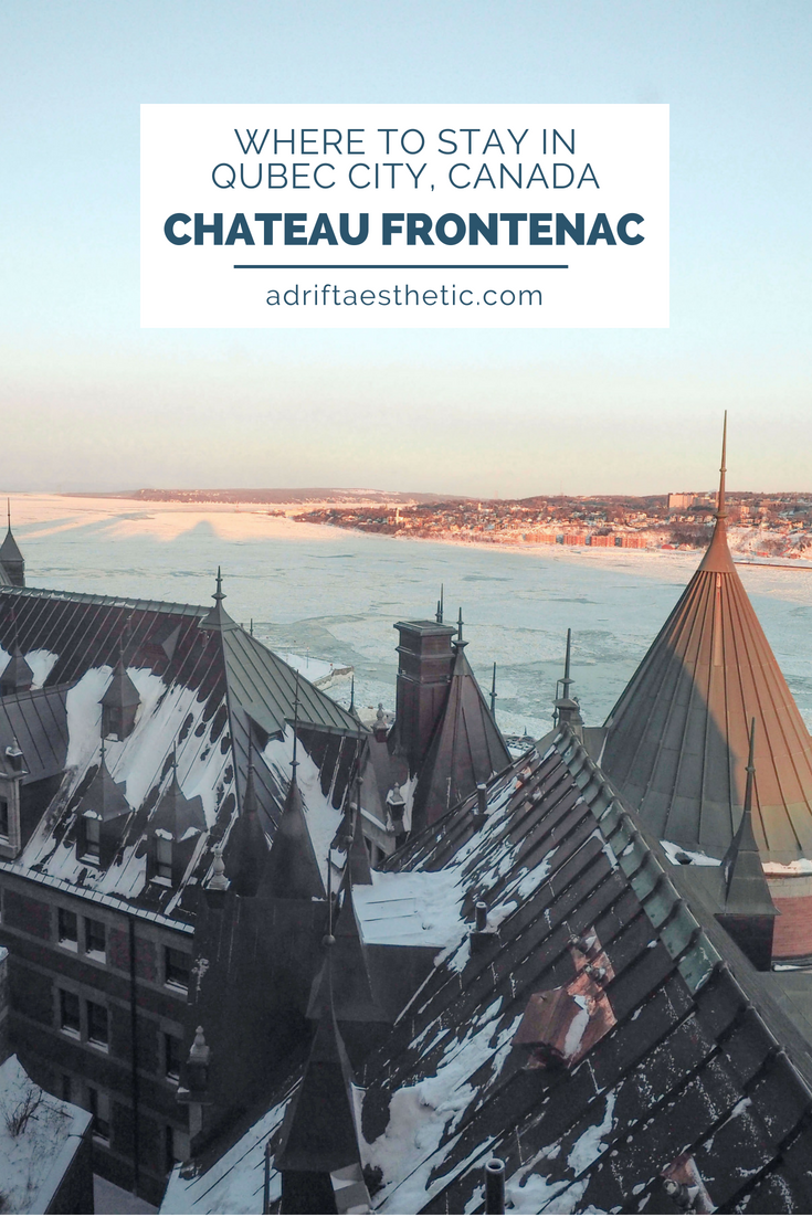 adriftaesthetic_chateaufrontenac_quebec_canada1.jpg