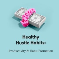 Healthy Hustle Habits.jpg