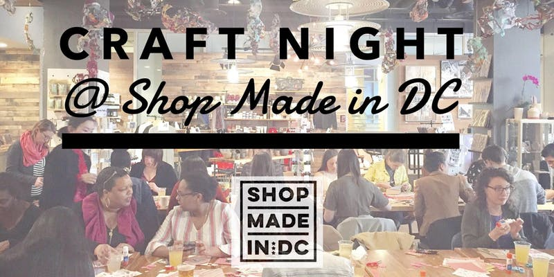 Craft Night  SHOP MADE IN DC.jpg