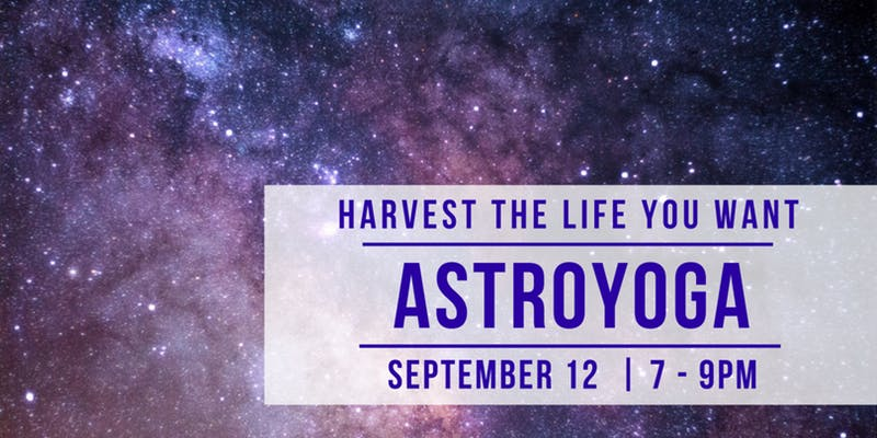 AstroYoga Harvest the Life You Want.jpg