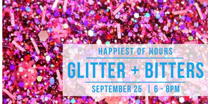 HAPPIEST of HOURS  Glitter + Bitters.jpg