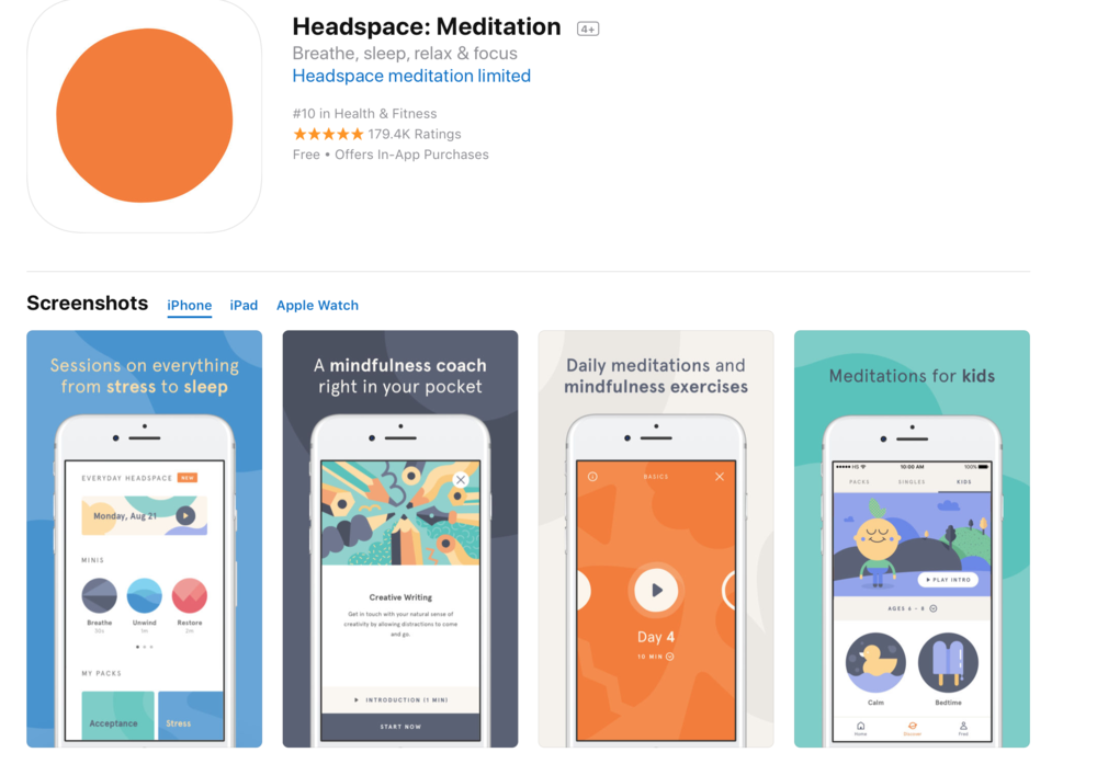 Description  Headspace is the simple way to reframe stress. Sleep trouble? Meditation creates the ideal conditions for a good night's rest. Relax with guided meditations and mindfulness techniques that bring calm, wellness and balance to your life in just a few minutes a day.  Get more from your day through mindfulness, be less distracted and reactive, and focus on the things that matter most to you. Our Basics course is completely free and will teach you the fundamental techniques of meditation and mindfulness. After that, by subscription, gain access to the full Headspace meditation library. Train your mind with guided meditations on everything from stress to sleep, and anxiety to relationships. Bring more awareness to daily activities through on-the-go exercises, and use SOS sessions to skillfully manage moments of panic or anxiety. The Headspace animation library is full of tips and helpful wisdom to keep your practice on track, and you can even add friends to keep each other motivated.