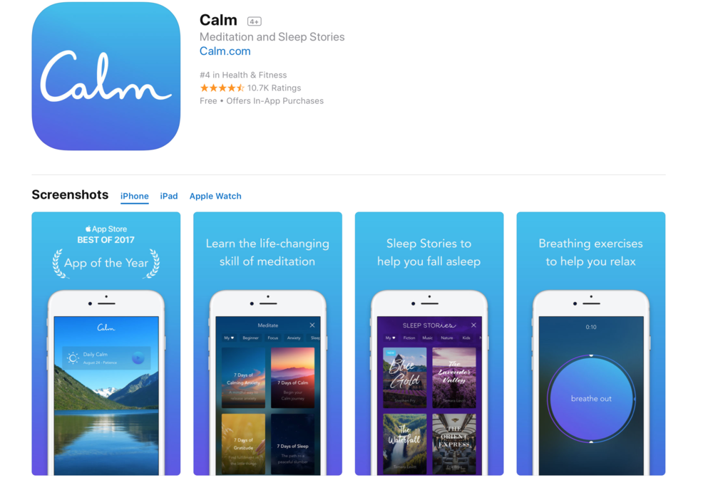 Description  ** 2017 App of the Year ** — Apple  ** Happiest App in the World ** — Human Tech  Calm is the #1 app for mindfulness and meditation to bring more clarity, joy and peace to your daily life. Join the millions experiencing less anxiety and better sleep with our guided meditations, Sleep Stories, breathing programs and relaxing music. Recommended by top psychologists and mental health experts to help you de-stress.  Calm is the perfect meditation app for beginners, but also includes hundreds of programs for intermediate and advanced users.