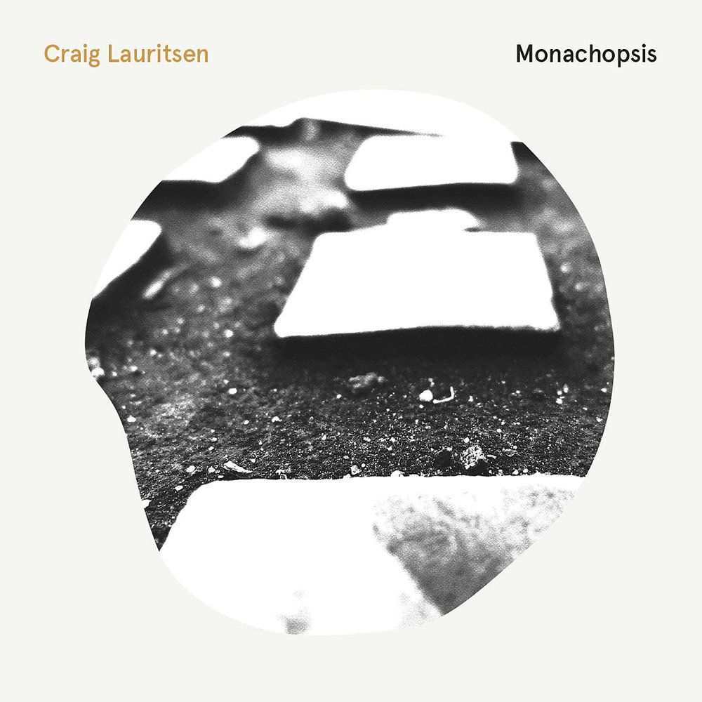 "Craig Lauritsen - ""Monachopsis"" [Recorded & Mixed (JB), Mastered (JP), Produced (AP), WTR]"