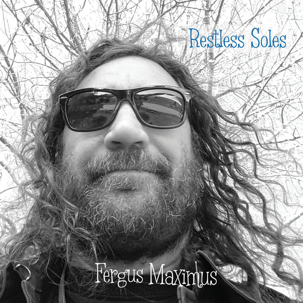 "Fergus Maximus - ""Restless Soles"" [Recorded & Mixed (JB w/ JP)]"