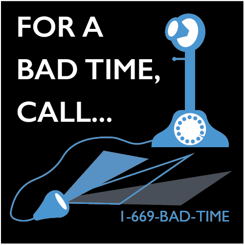 For A Bad Time Call