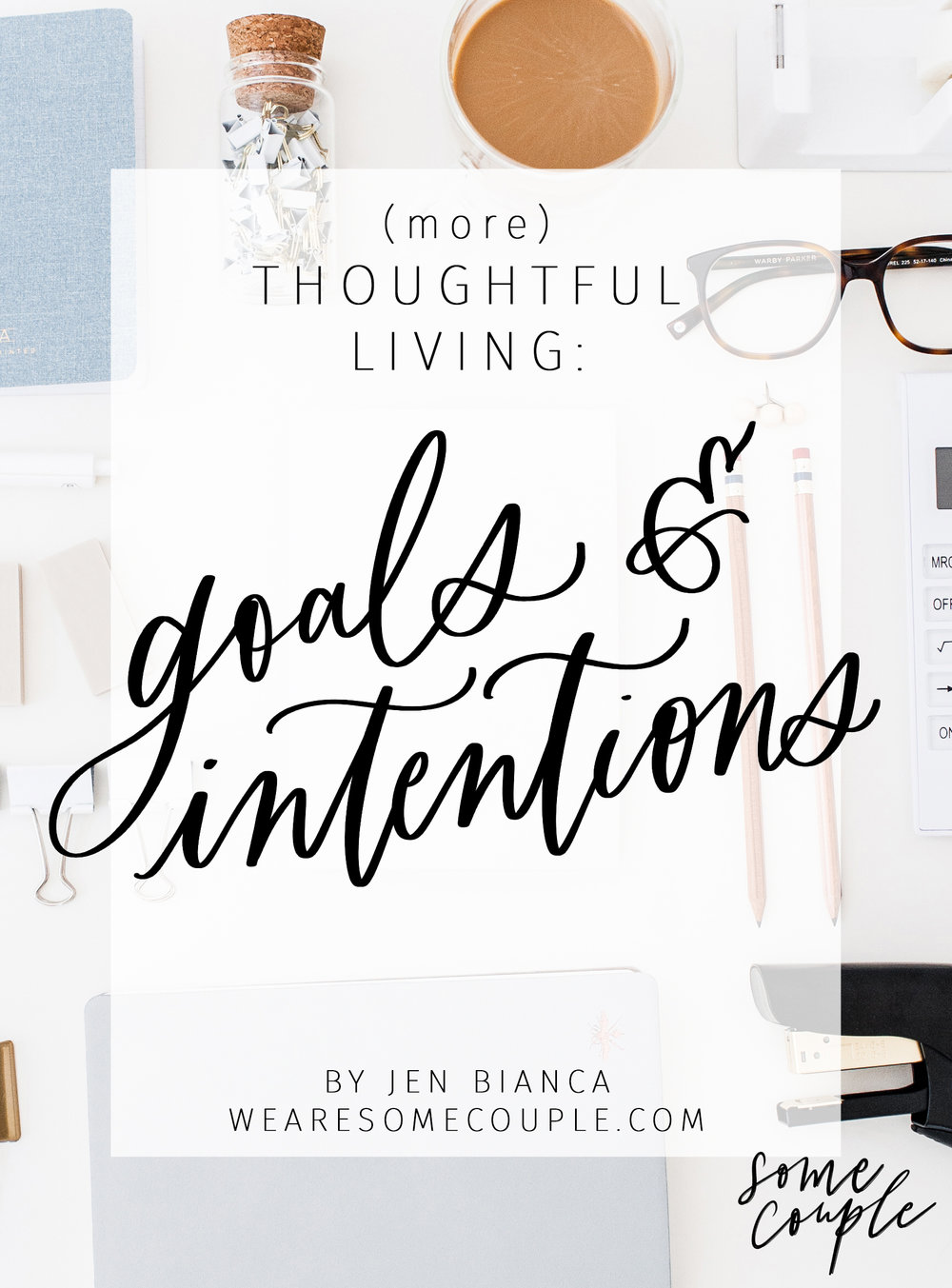 Goals and Intentions by Jennifer Siemens of wearesomecouple.com