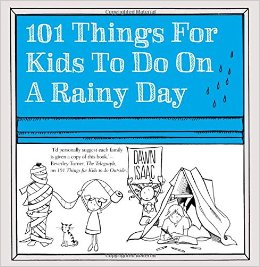 101 Things to do on a rainy day