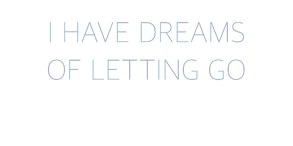 Page 6_I have dreams of letting go_1200x600.jpg