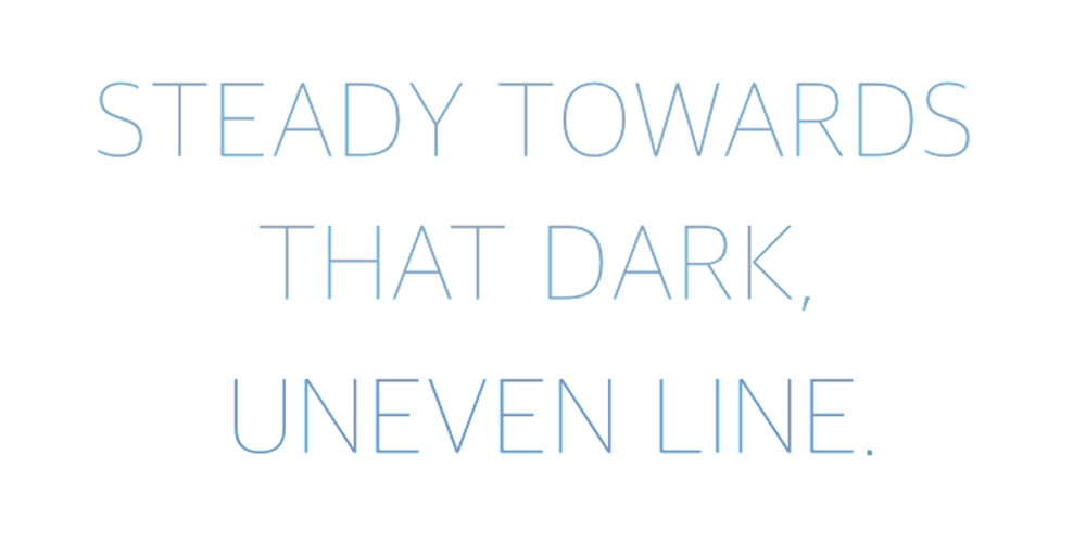 Page 8_steady towards that dark uneven line_1200x600.jpg