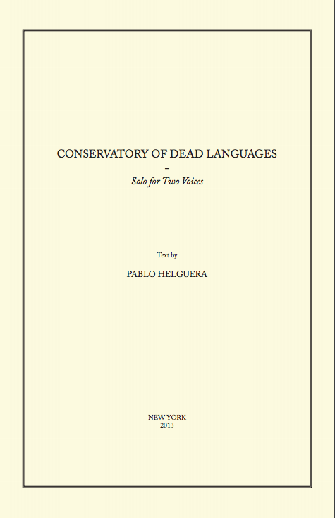 Conservatory of Dead Languages - 2013 | Kent FIne Art | Pablo Helguera