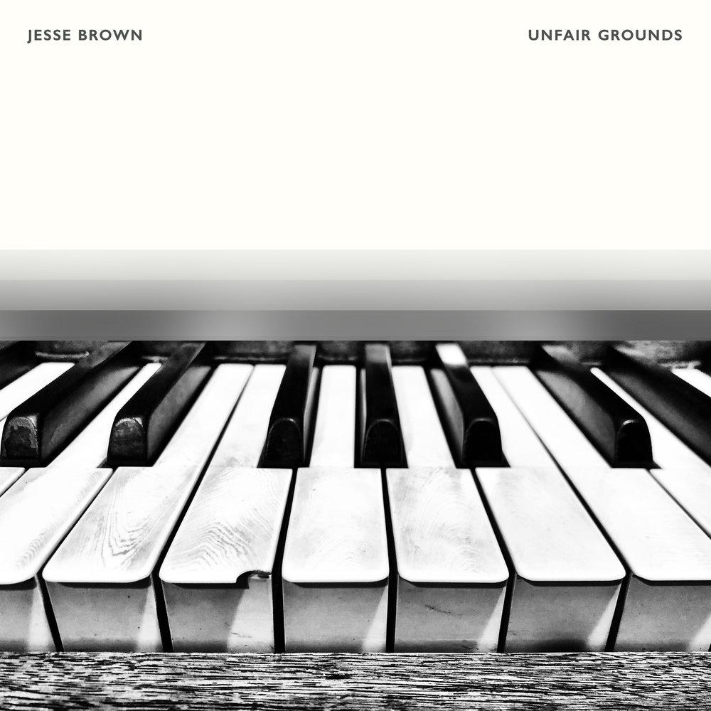 Jesse Brown - Unfair Grounds.jpg