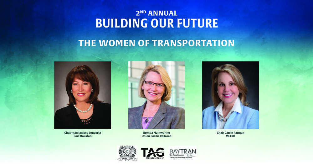Transportation Advocacy Group — Building Our Future: Women of Transportation Annual Event. March 29, 2018, 11am to 1pm. Royal Sonesta Hotel. Featuring Port of Houston Chairman Janiece Longoria, Brenda Mainwaring of Union Pacific Railroad, and METRO Chair Carrin Patman.
