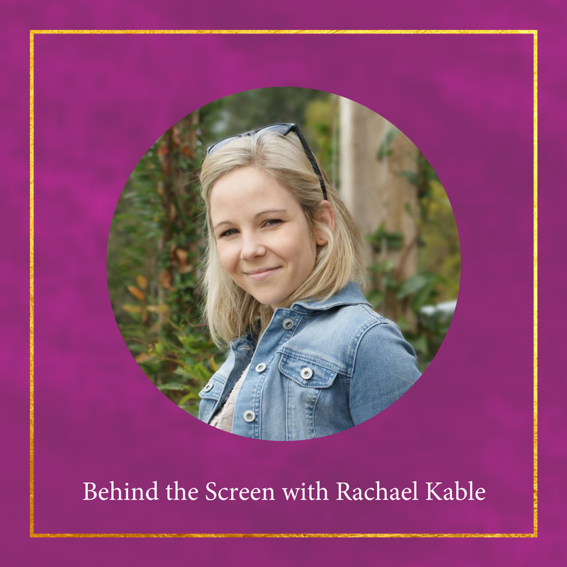 Behind-The-Screen-Rachael-Kable