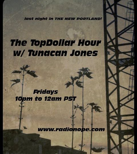 fhn :     In 30 minutes, from 10pm to 12am, pst, The TopDollar Hour w/ Tunacan Jones begines. Noise, epic lengths, my voices soft and supple and the promise balloons deflated with cranes and concrete will mark my exit from THE NEW PORTLAND!! Come join me and chat at radionope.com   (at Pearl District, Portland)
