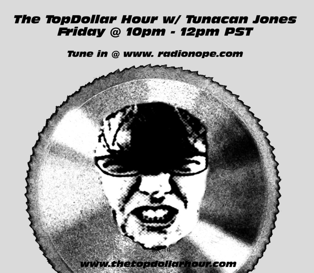 MUSIC FOR THE BIPOLAR GENERATION!! yes, that's right it happens TONIGHT!!!! The debut episode of The TopDollar Hour is tonight at 10pm - 12pm PST. Just go to www.radionope.com click play and chat with me live during the show. Everything I will say during the chat will all be lies. TUNE IN!!!!!!!!!!!