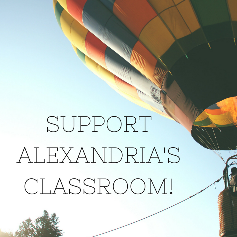 "[Image: black font in capital letters, ""Support Alexandria's Classroom!"" with a hot air balloon in the sky in the background]"