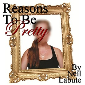 reasons to be pretty - Ophelia Theatre Group