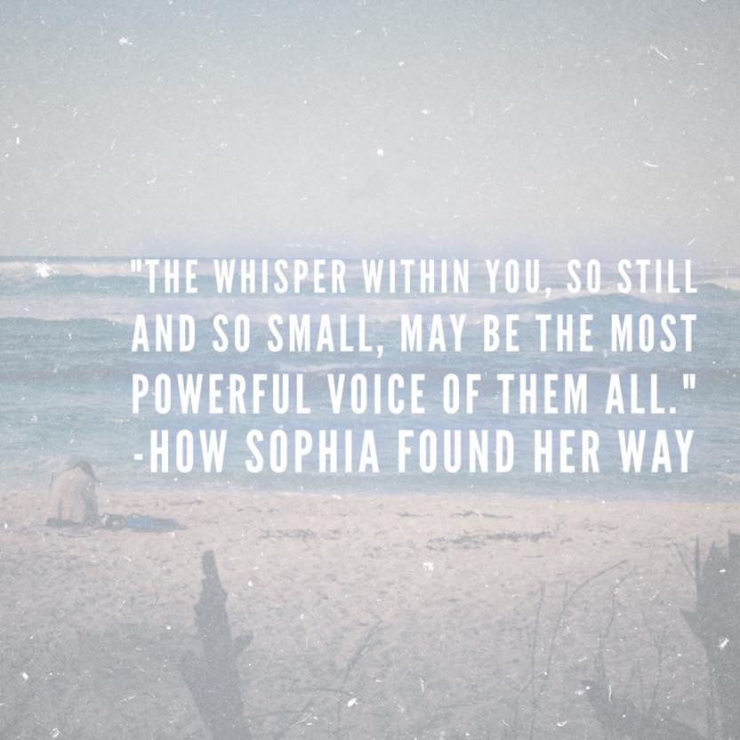 "A quote from my featured title ""how sophia found her way"""