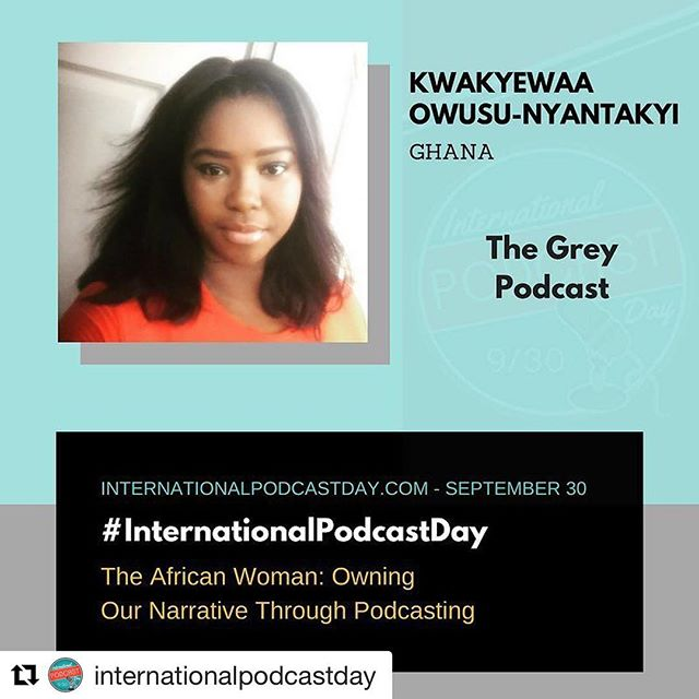 "We can't wait for the 30th of September! #Repost @internationalpodcastday (@get_repost) ・・・ #InternationalPodcastDay SPEAKER SPOTLIGHT - Kwakyewaa Owusu-Nyantakyi - Ghana ""The African Woman : Owning Our Narrative Through Podcasting"" @thegreypodcast ______________________________________________________ The African woman is redefining what it means to break free from financial, cultural and social limitations of the society she belongs in. This session will speak on the benefits of letting podcasts tell stories of African women; Undoing stereotypical notions and breaking glass ceilings. _____________________________________________________ Ky is a digital media consultant with ten years of working in Ghanaian media. She has worked as television producer and an online journalist. She is a writer and an avid podcast listener. She started The Grey Podcast in August 2017, not only to share stories on women development, but to be a part of Africa's steady rise with regards to new media and podcast production. Her favorite things to write about are personal growth, feminism,lifestyle and African socio-culture.  #podcast #podcasting #podcaster #podcasters #podcastersofinstagram #podcastlife"