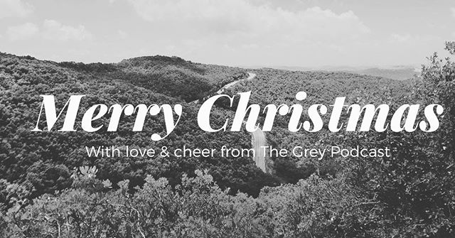 Merry Christmas everybody! We will see you in 2018! #holidays #podcasts #thegreypodcast