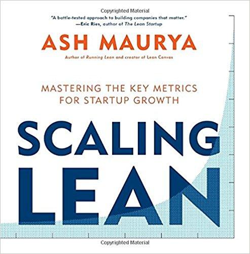 Ash Maurya - Scaling Lean