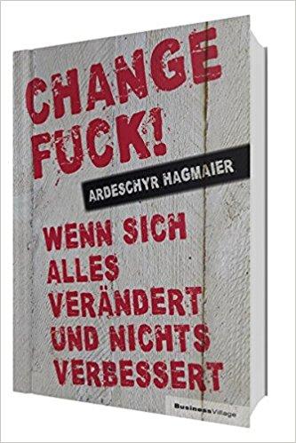 Ardeschyr Hagmaier -  Change Fuck
