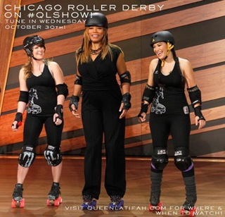 The Queen Latifah show and The Chicago Outfit Roller Derby Skaters