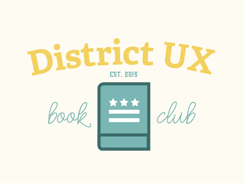 District UX - District UX is a Washington D.C.-based book club for designers and user experience enthusiasts.