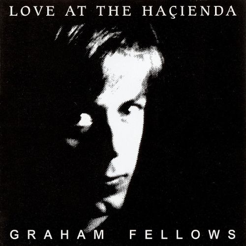 love-at-the-hacienda-graham-fellows.jpg