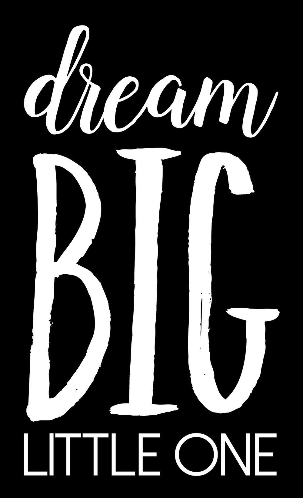 Children // Dream Big Little One // 14x23 // $65