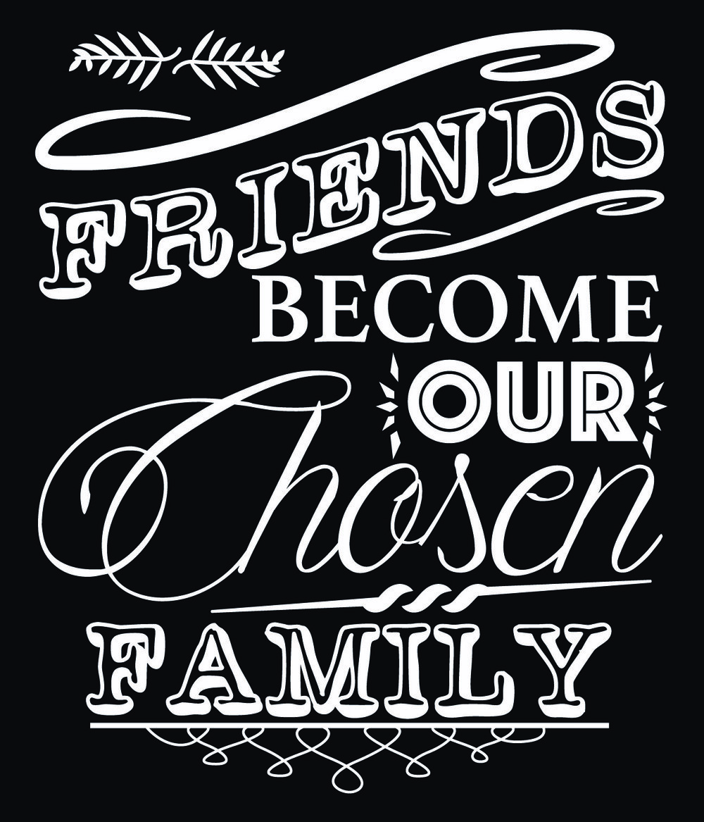 Family // Friends to Family // 18x21 // $65