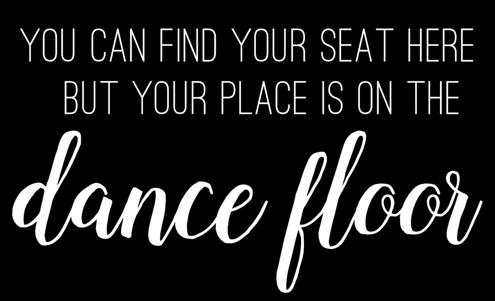 Wedding // You Place Is On The Dance Floor // 14x23 // $65