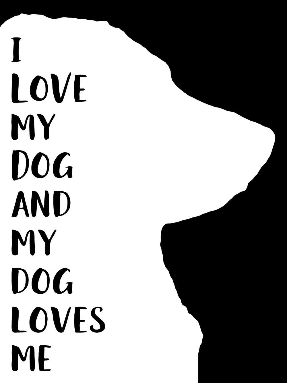 Pets // Dog Loves Me // 18x21 // $65