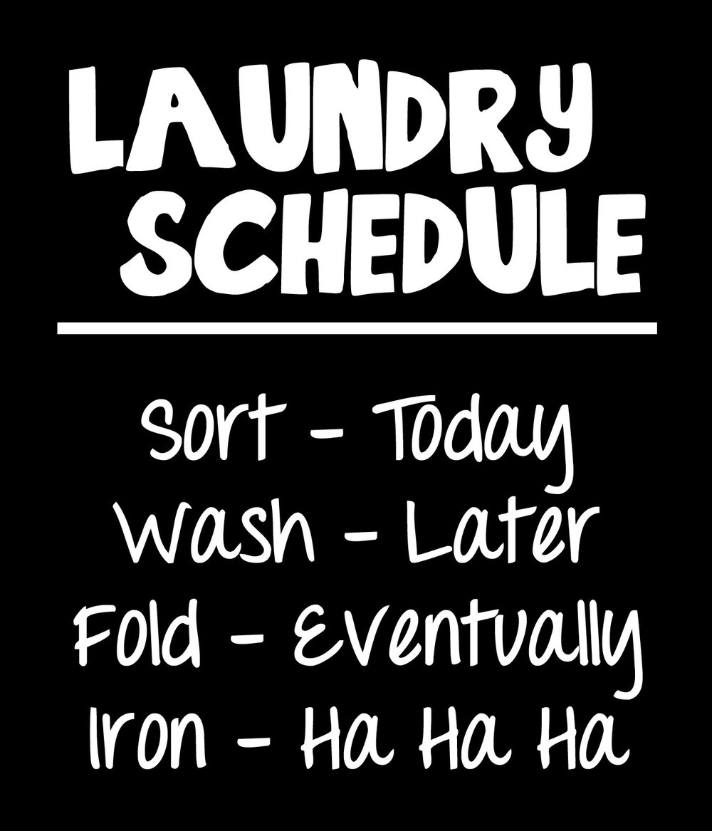 Home // Laundry Schedule // 18x21 // $65