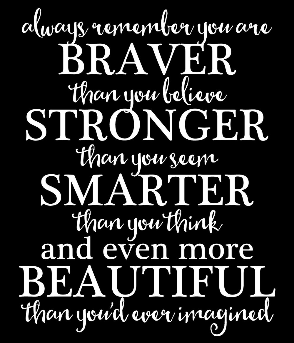 Inspiration // Braver Strong // 18x21 // $65