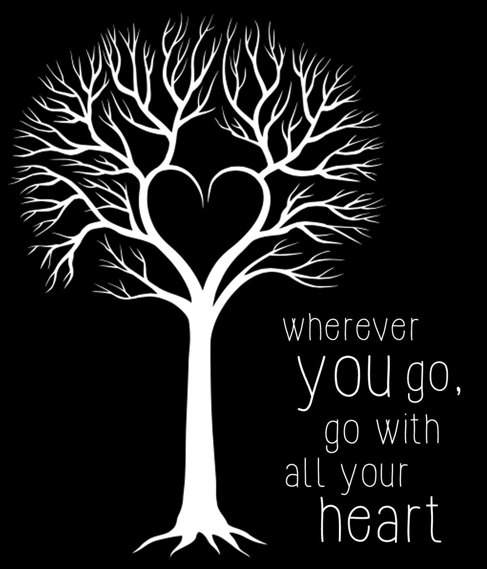 Inspiration // Go With All Your Heart // 18x21 // $65