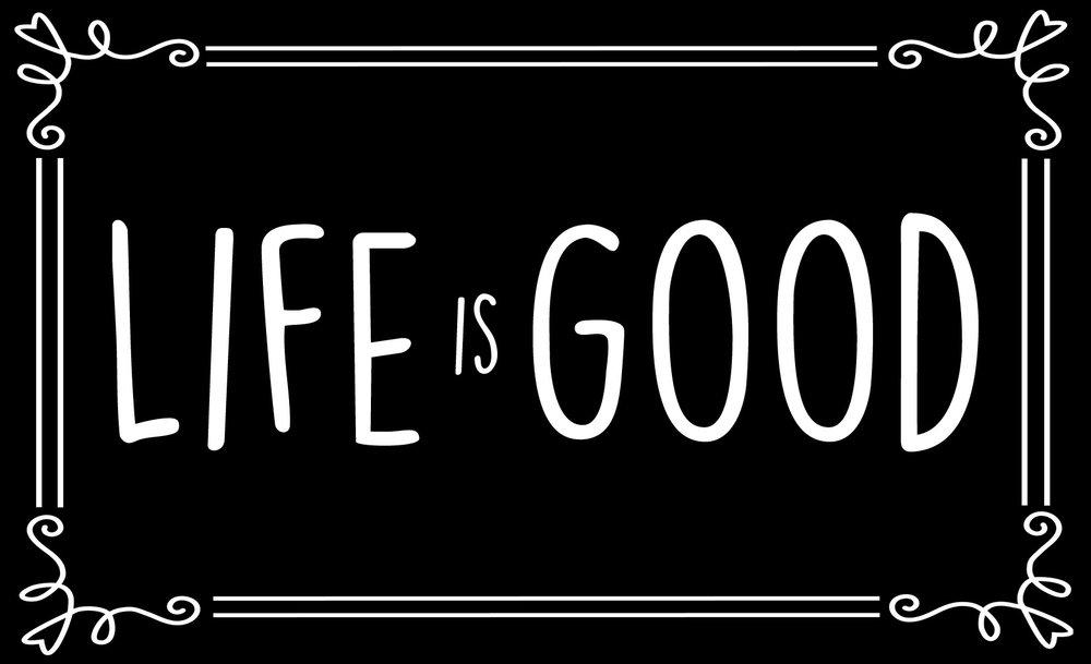 Inspiration // Life is Good // 14x23 // $65