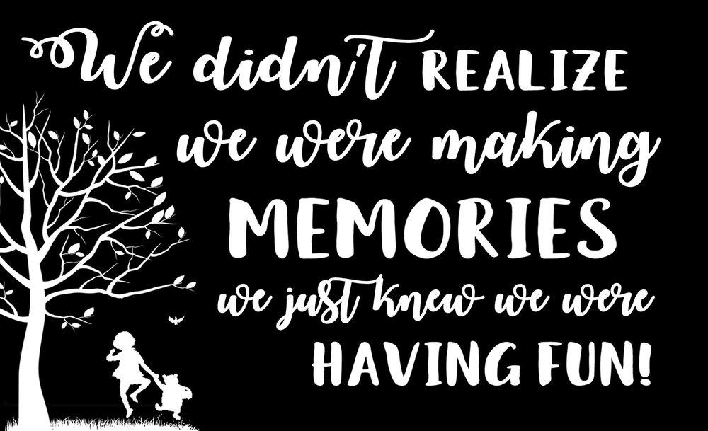 Inspiration // Making Memories Having Fun // 14x23 // $65