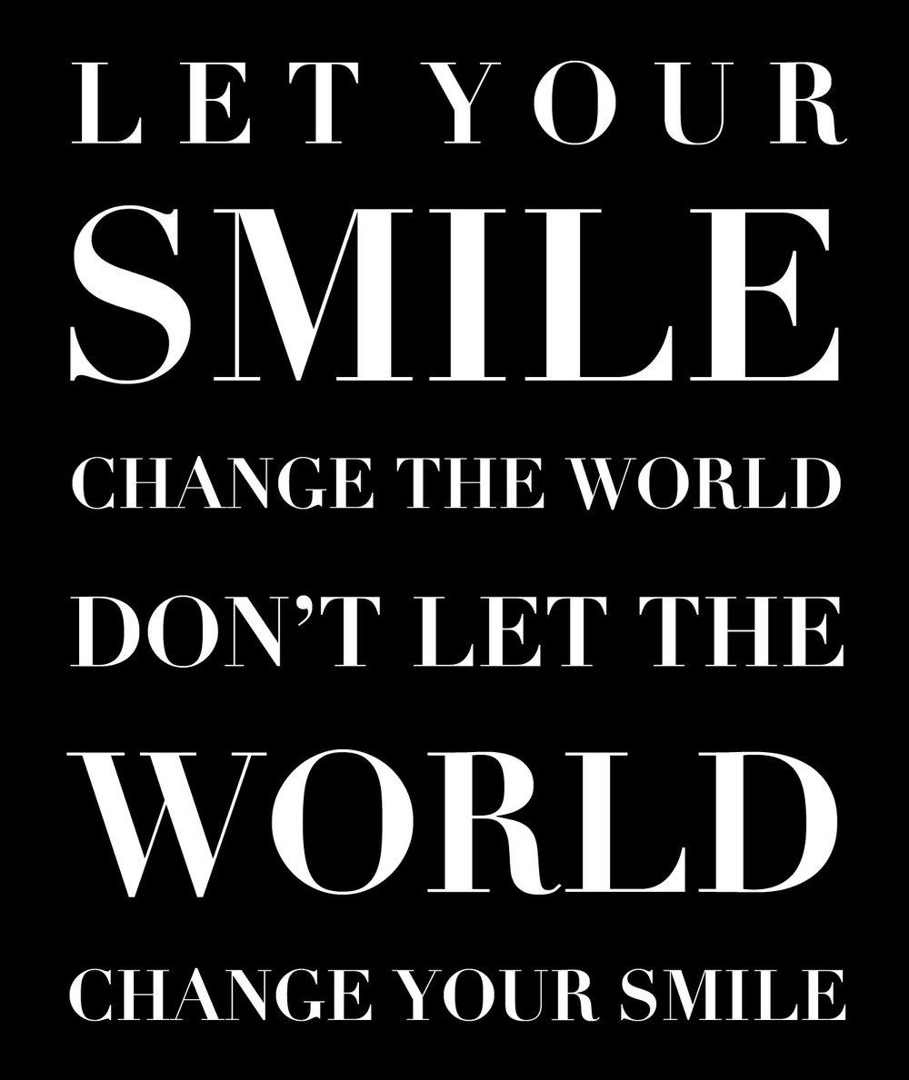 Inspiration // Smile Change The World // 18x21 // $65