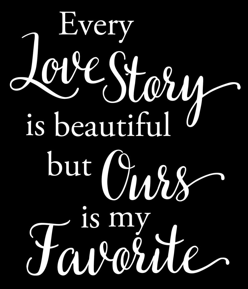 Love // Every Love Story // 18x21 // $65