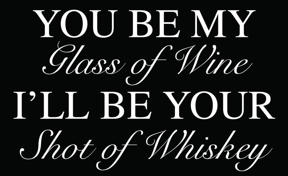 Love // Wine Whiskey // 14x23 // $65