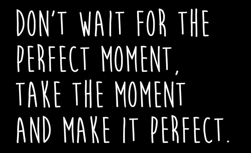 Inspiration // Perfect Moment // 14x23 // $65