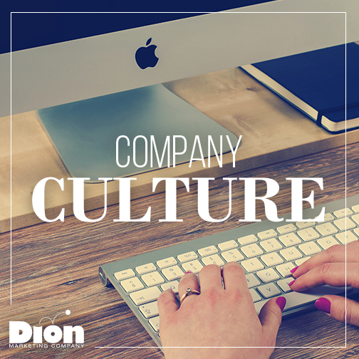 At Dion Marketing, we define our company culture as a direct reflection of each of our individual traits that forms our dream team.