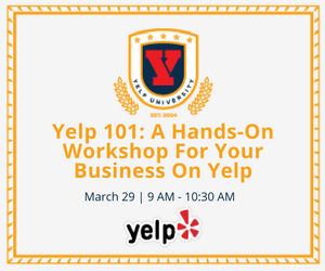 Upcoming events yelp business community connection yelp university a hands on workshop for your business on yelp reheart Choice Image