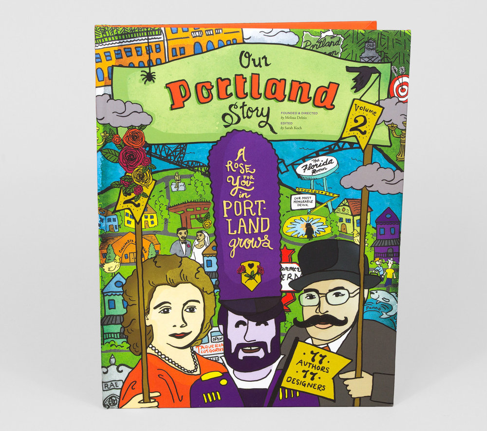 "Our Portland Story Volume 2 - Volume 2 of ""Portland's yearbook"" is all about Portland by Portlanders. Stories included in the book reveal: a WWII spy's local connection, our city's burger obsession, the early years of a folk legend, a secret baked bean recipe, and the everyday moments that make us smile and say ""only in Portland."" Our Portland Story Volume 2 was written and designed with love by 77 authors and 77 designers.Melissa Delzio: Creative Director,Founder, Publisher"