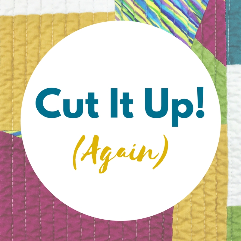 Cut It Up (Again)