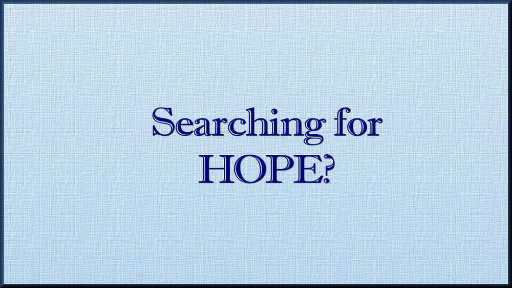 Searching for Hope?